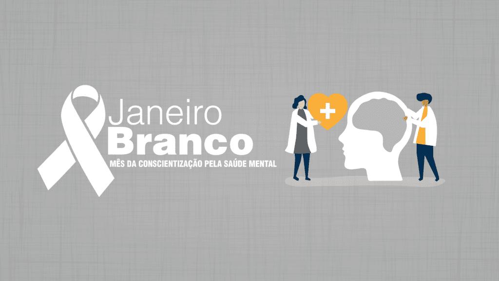 Melhore a sua vida neste Janeiro Branco capa release janeirobranco