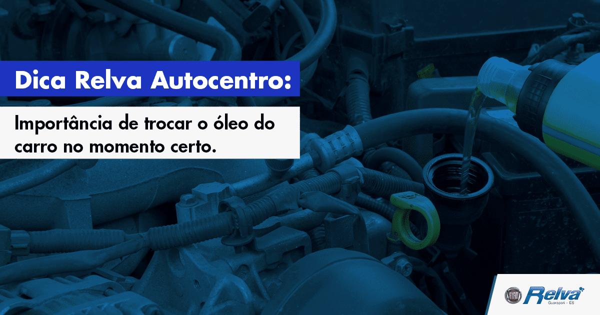 Dica de Troca de óleo - Relva Autocentro