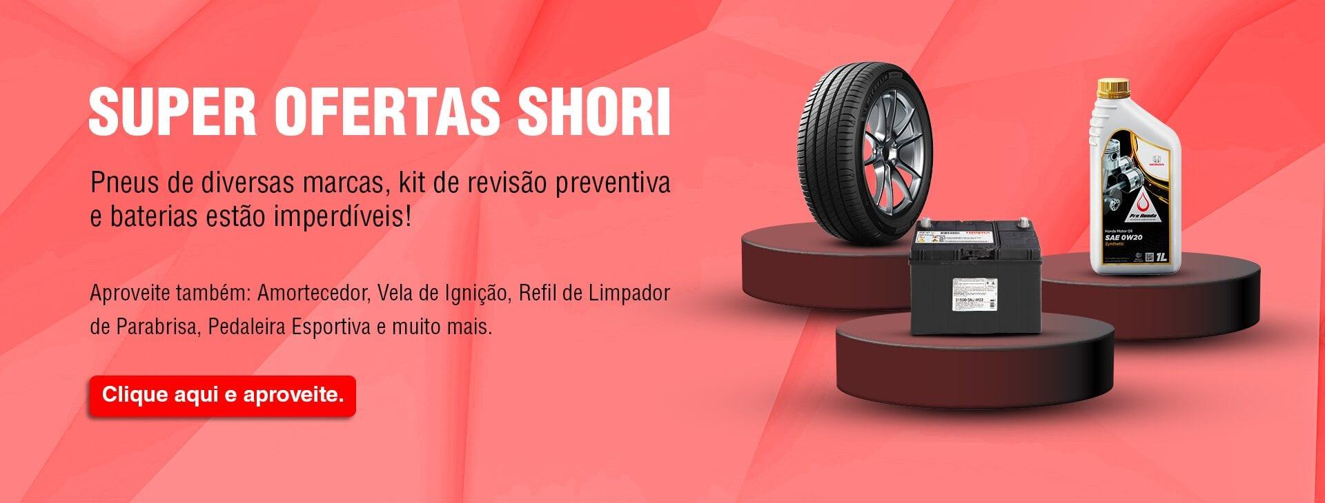 Shori - Ofertas para o seu Honda