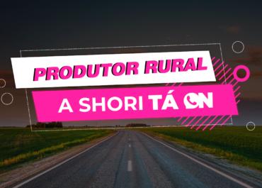 Produtor Rural: a Shori ta ON!